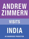 Andrew Zimmern visits India (MP3): From &quot;The Bizarre Truth&quot;, Chapter 10